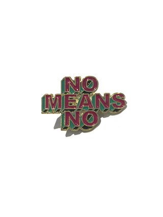 Hilary MacMillan No Means No Pin