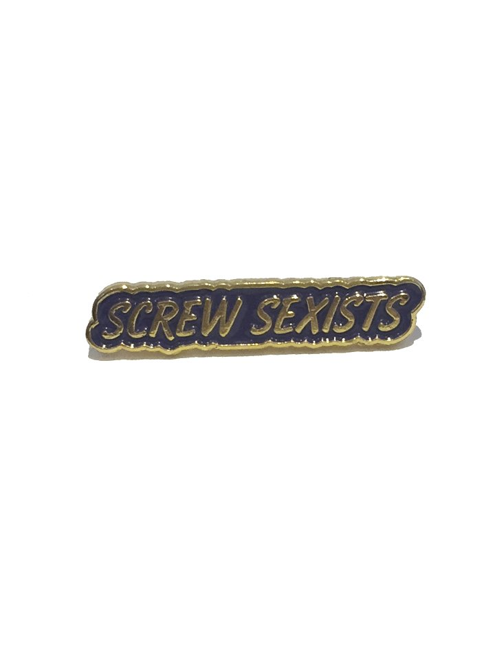 Hilary MacMillan Screw Sexists Pin